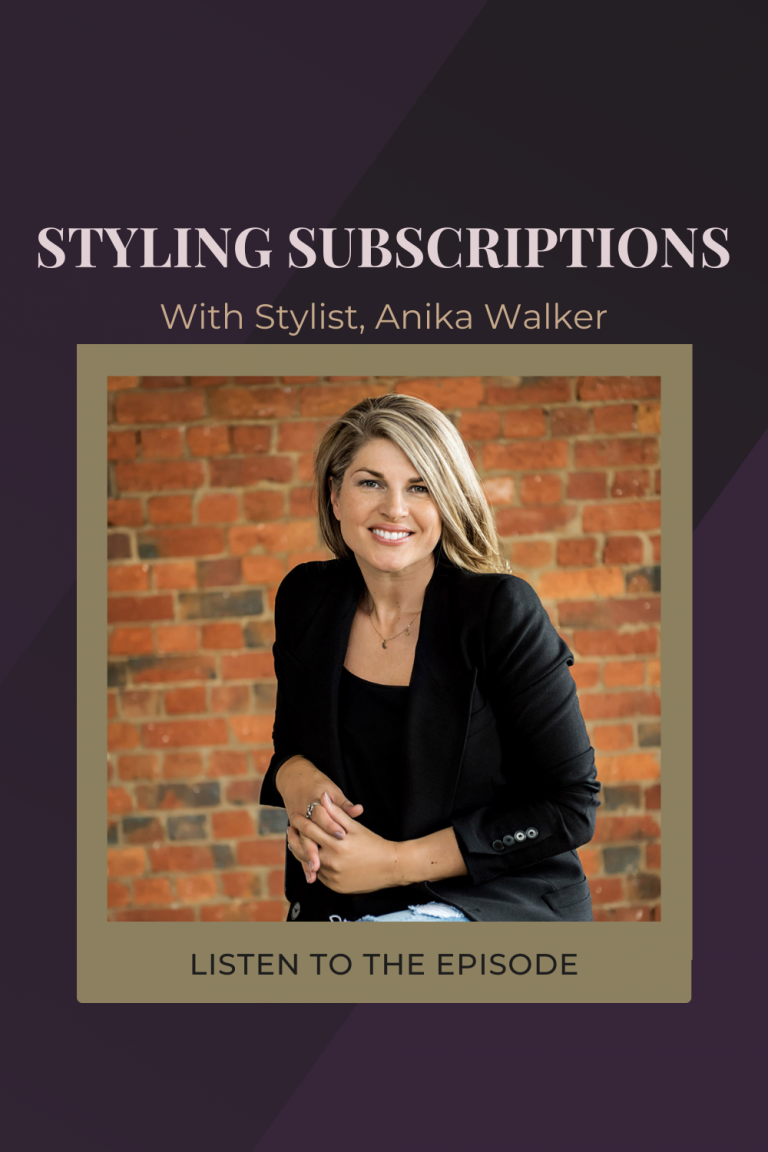 #14 How to run a Personal Styling Subscription Service with 'Style Squad's' Anika Walker