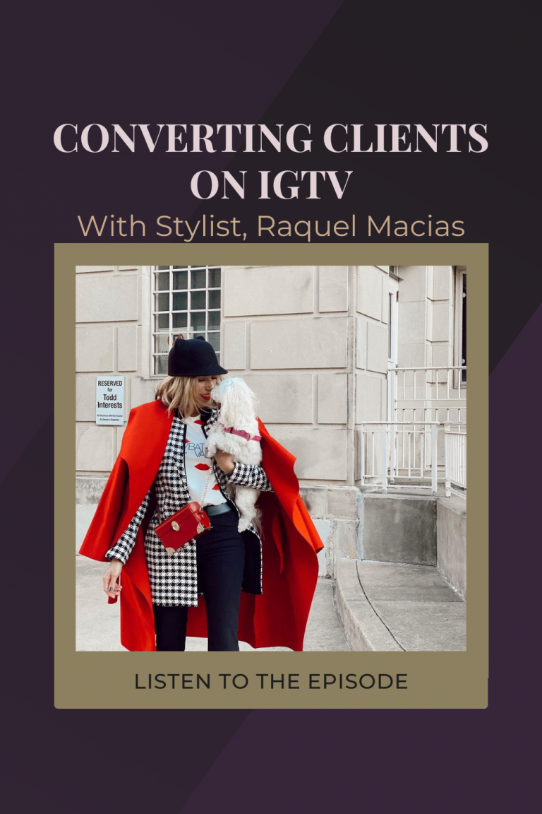 #20 Using IGTV Videos To Convert Styling Clients with Raquel Macias
