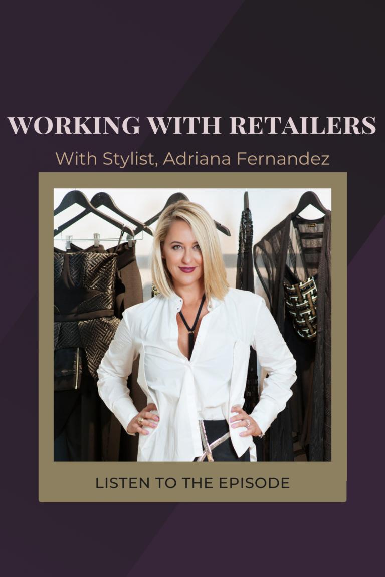 #13 How to work with retailers, with Westfield Stylist Adriana Fernandez