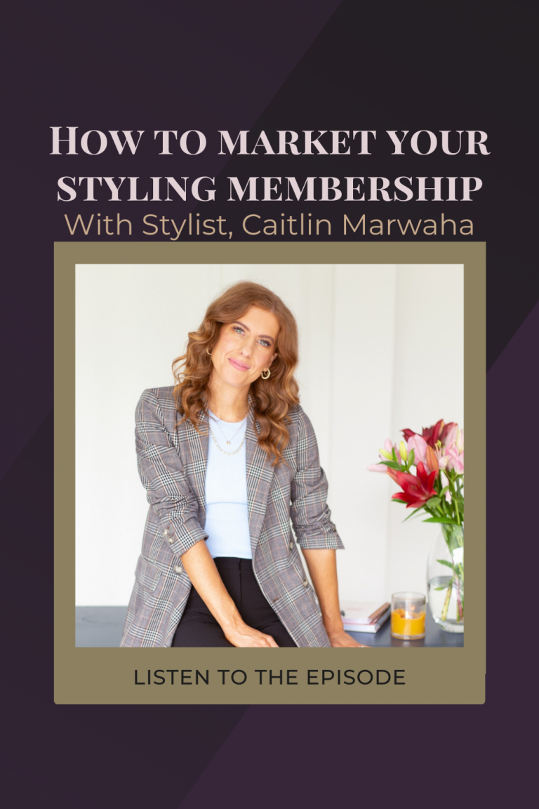 How To Promote Your Personal Styling Membership with Caitlin Marwaha.