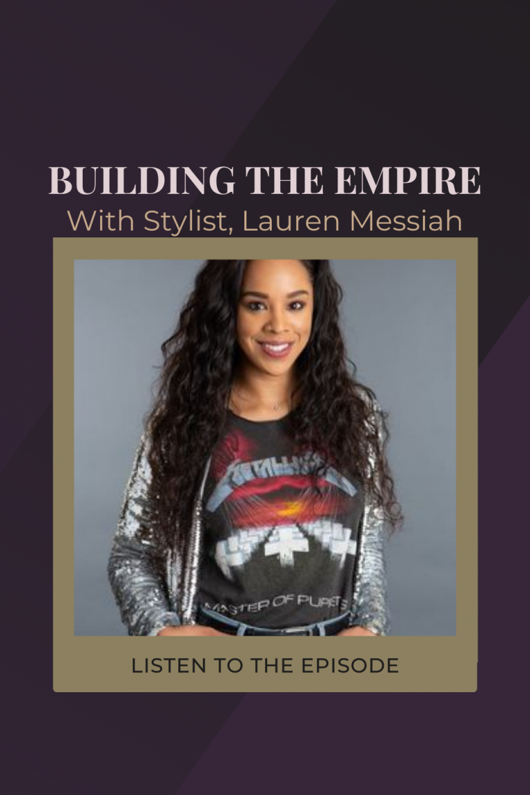 #2 How To Build A Personal Styling Empire with Hollywood's Lauren Messiah