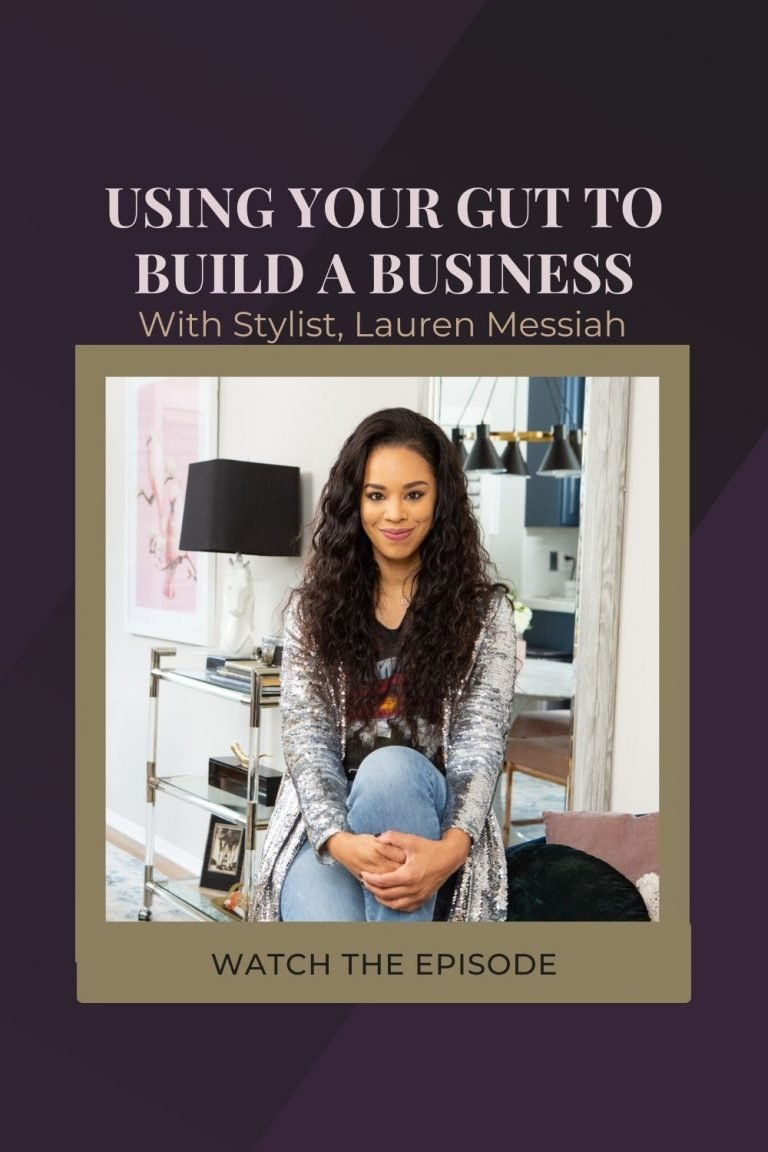 Using Your Gut To Build A Styling Business